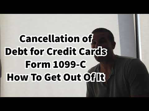 1099-C Cancellation of Debt For Credit Cards - How To Get Out Of It As Taxable Income