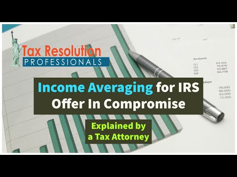 Income Averaging For IRS Offer In Compromise - How It Works, Using It To Your Advantage