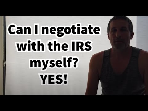 Can I Negotiate With The IRS Myself? Yes! Common Tax Relief Question Answered