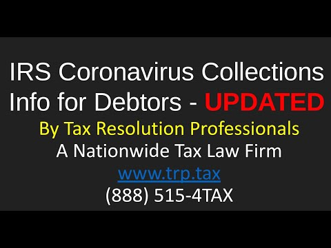 IRS Collections During Coronavirus: Here's What's Happening, Updated