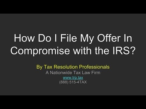 How Do I File My Offer In Compromise With The IRS?