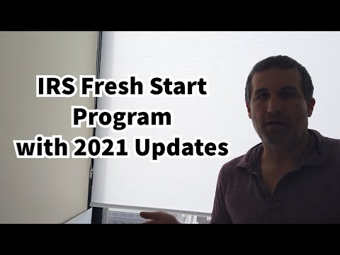 IRS Fresh Start Program 2021 - What It Is and How To Qualify
