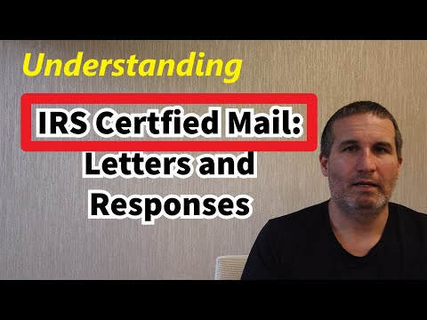 IRS Certified Mail Letters - Understanding Them And Appropriate Responses