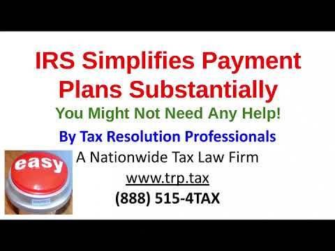 Easier IRS Payment Plan For 2020 - How Do You Do It? What Tax Relief Firms Don't Tell You