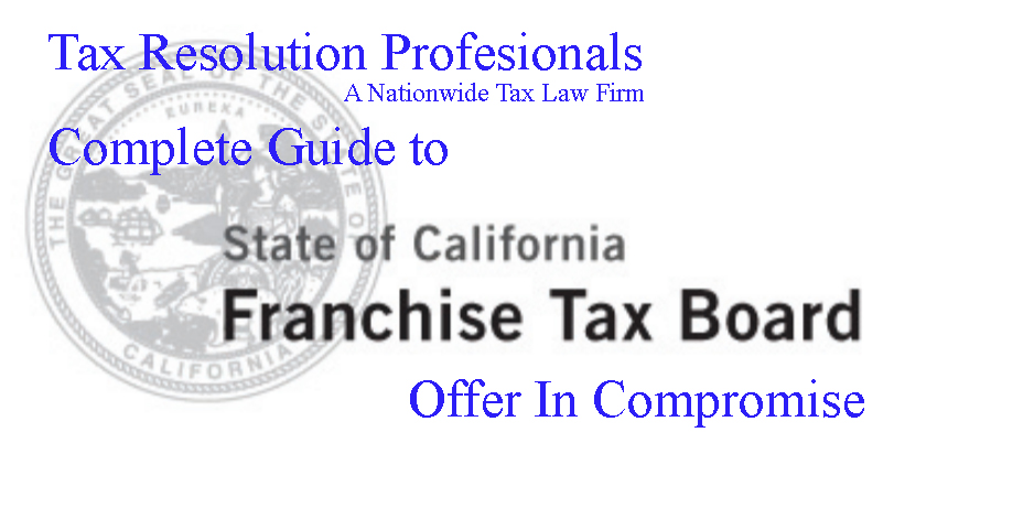 FTB Offer In Compromise - How To Get A California Tax Settlement