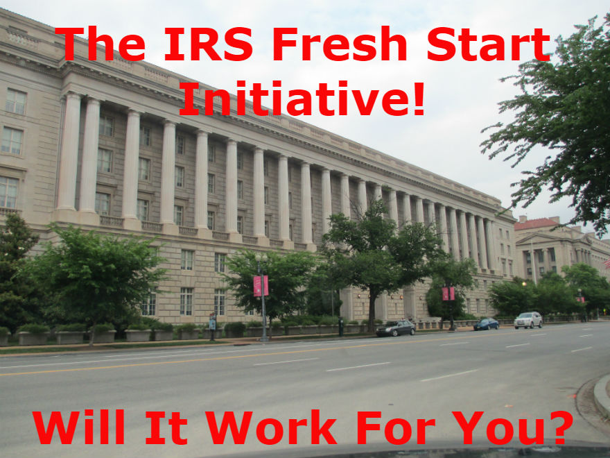 IRS Fresh Start Initiative: Which Taxpayers Does It Help?